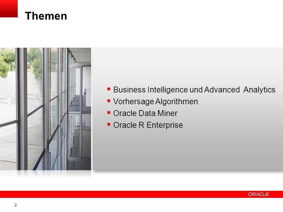 3 Arbeitsteilung Enterprise Information Layer User View Layer Data Integration Layer Process neutral / 3 NF Business Intelligence Advanced Analytics Data Warehouse Data MiningOracle R Enterprise