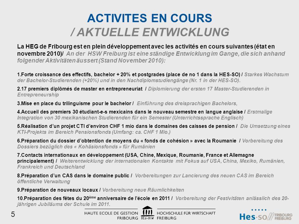 La HEG de Fribourg est en plein développement avec les activités en cours suivantes (état en novembre 2010)/ An der HSW Freiburg ist eine ständige Ent