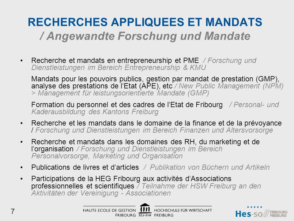 RECHERCHES APPLIQUEES ET MANDATS / Angewandte Forschung und Mandate Recherche et mandats en entrepreneurship et PME / Forschung und Dienstleistungen i
