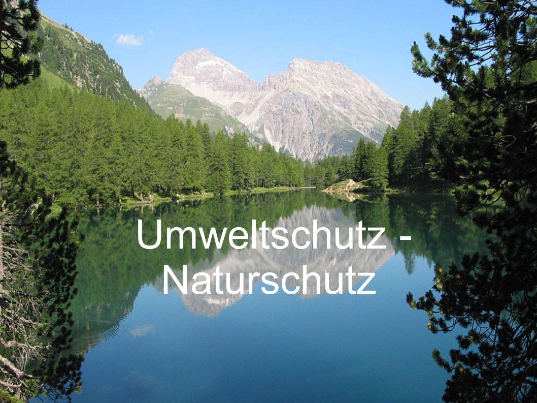 Umweltschutz - Naturschutz