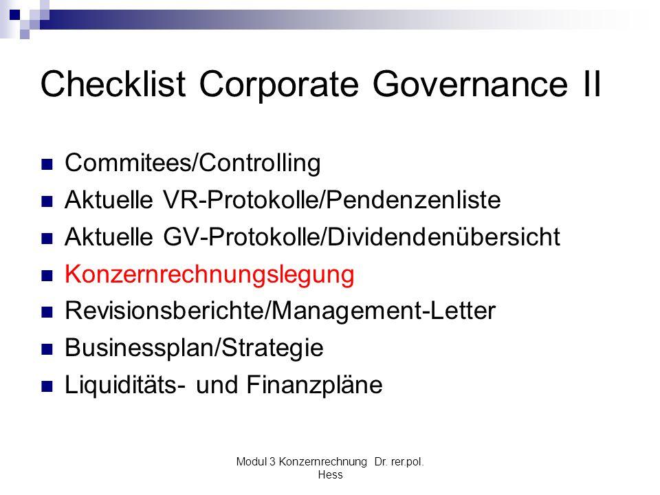 Modul 3 Konzernrechnung Dr. rer.pol. Hess Checklist Corporate Governance II Commitees/Controlling Aktuelle VR-Protokolle/Pendenzenliste Aktuelle GV-Pr