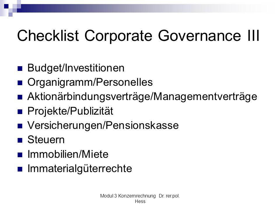 Modul 3 Konzernrechnung Dr. rer.pol. Hess Checklist Corporate Governance III Budget/Investitionen Organigramm/Personelles Aktionärbindungsverträge/Man