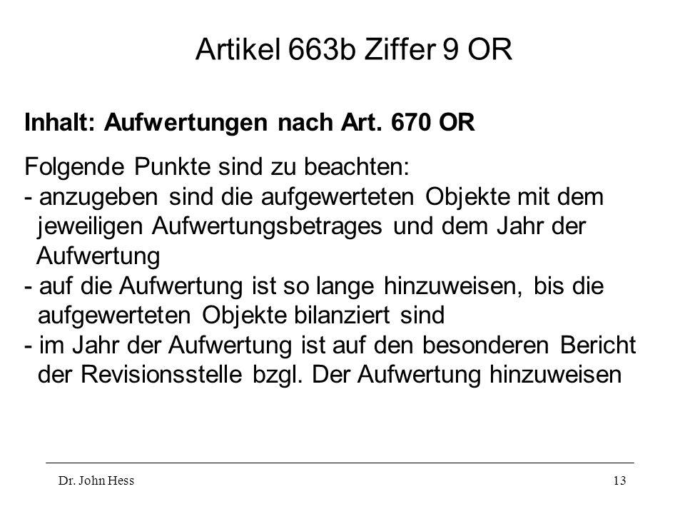 Dr.John Hess13 Artikel 663b Ziffer 9 OR Inhalt: Aufwertungen nach Art.