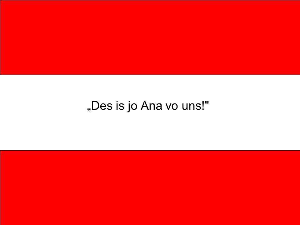 Des is jo Ana vo uns!