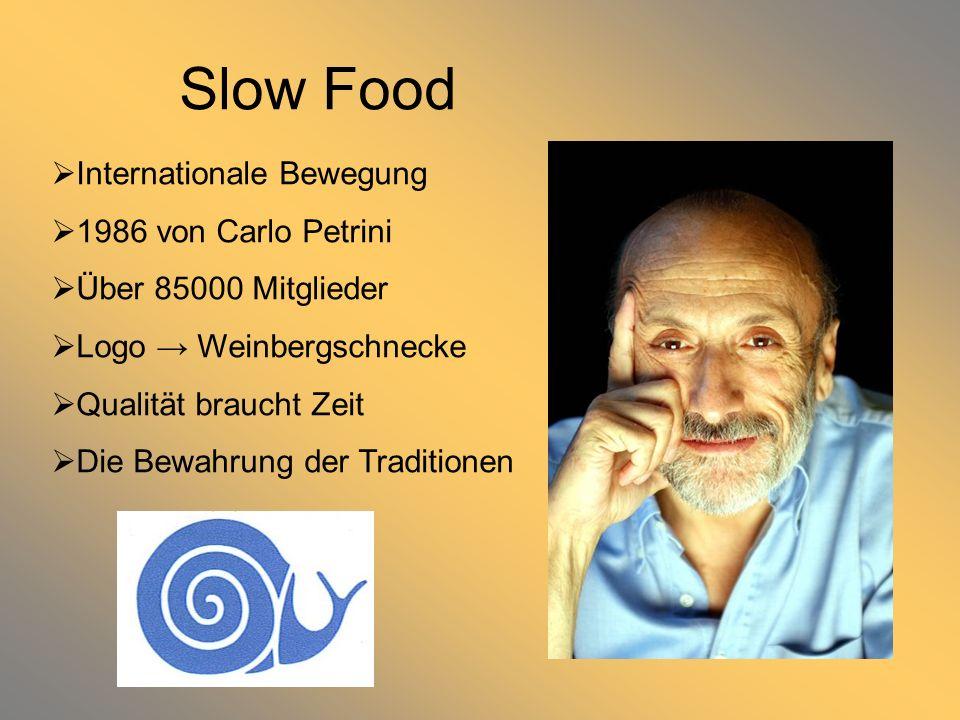 Slow Food Internationale Bewegung 1986 von Carlo Petrini Über 85000 Mitglieder Logo Weinbergschnecke Qualität braucht Zeit Die Bewahrung der Tradition