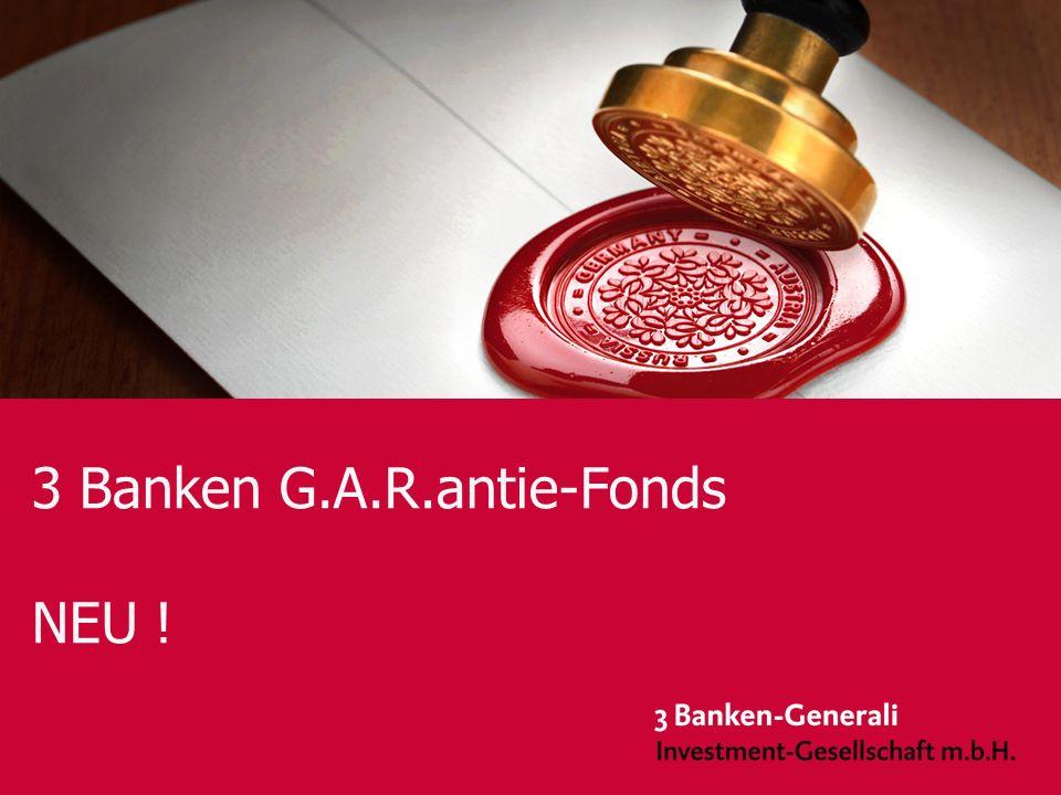 September 2008 Seite 1 3 Banken G.A.R.antie-Fonds NEU !