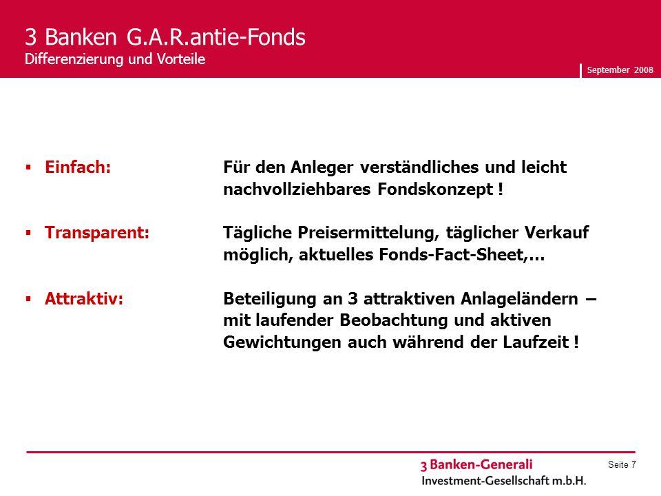 September 2008 Seite 7 Einfach: Für den Anleger verständliches und leicht nachvollziehbares Fondskonzept .