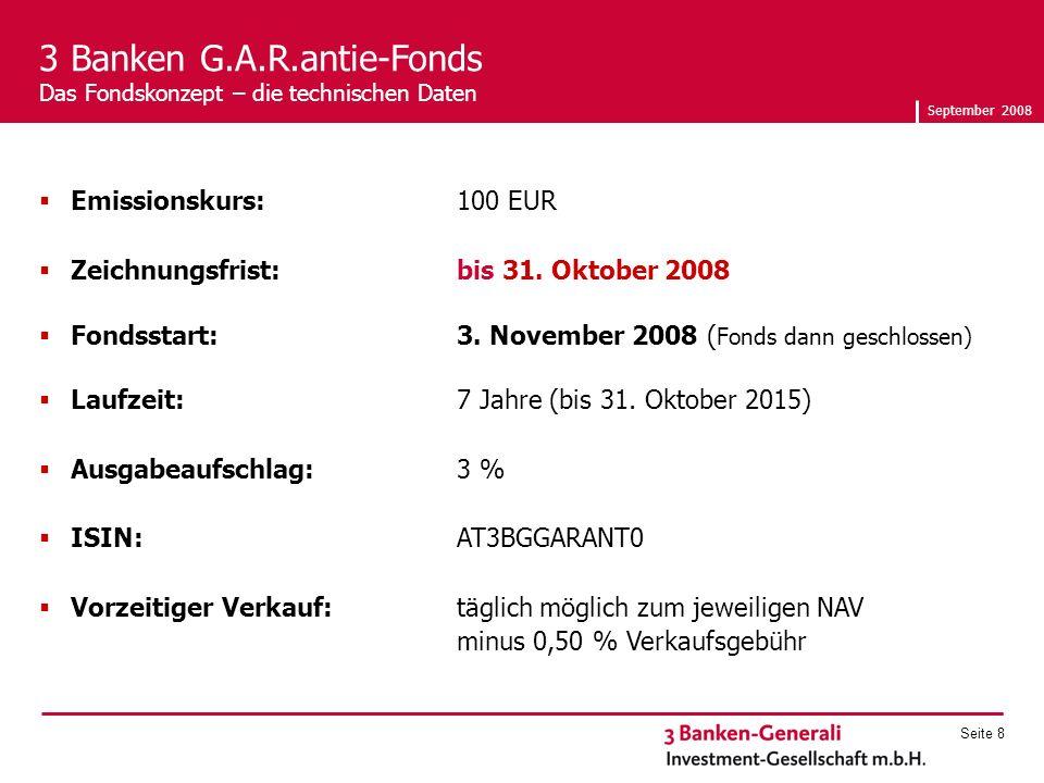 September 2008 Seite 8 Emissionskurs: 100 EUR Zeichnungsfrist:bis 31.