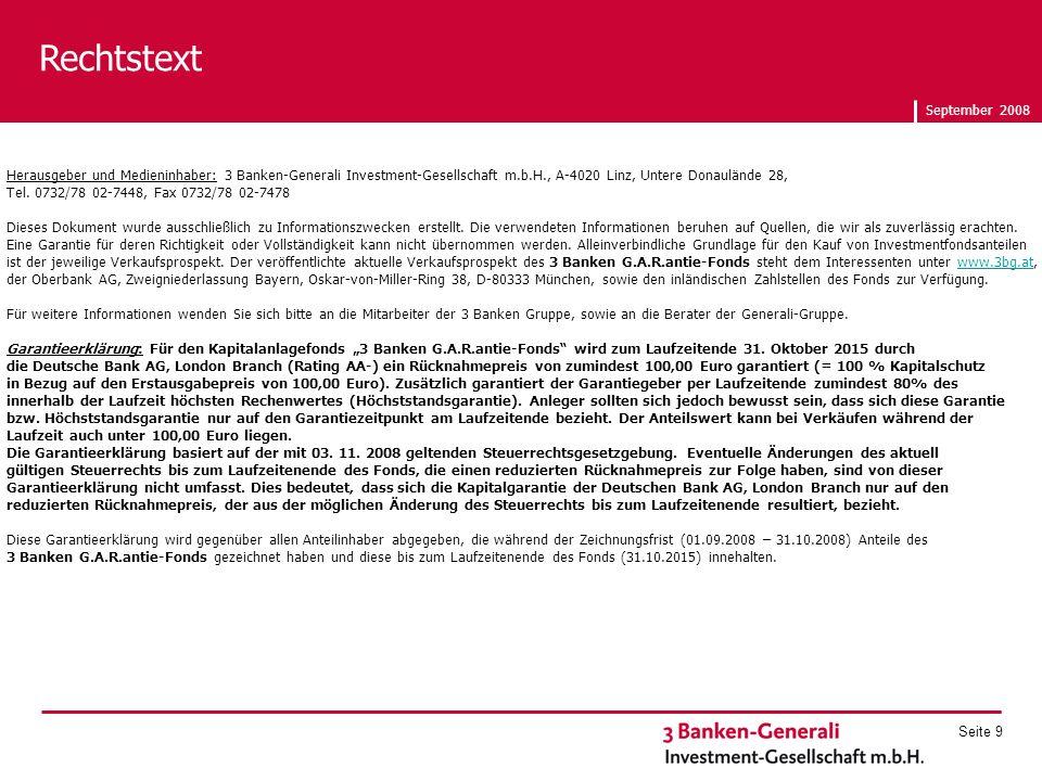 September 2008 Seite 9 Rechtstext Herausgeber und Medieninhaber: 3 Banken-Generali Investment-Gesellschaft m.b.H., A-4020 Linz, Untere Donaulände 28, Tel.