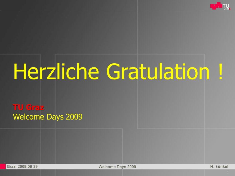 Professor Horst Cerjak, 19.12.2005 22 Graz, 2009-09-29 Welcome Days 2009 H. Sünkel