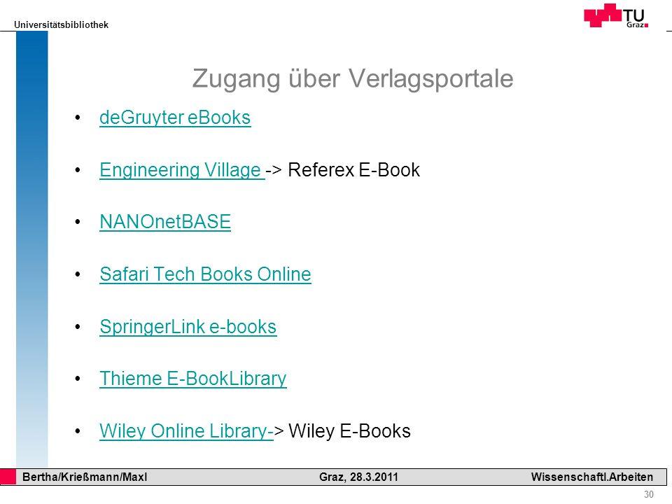 Universitätsbibliothek 30 Bertha/Krießmann/Maxl Graz, 28.3.2011Wissenschaftl.Arbeiten Zugang über Verlagsportale deGruyter eBooks Engineering Village
