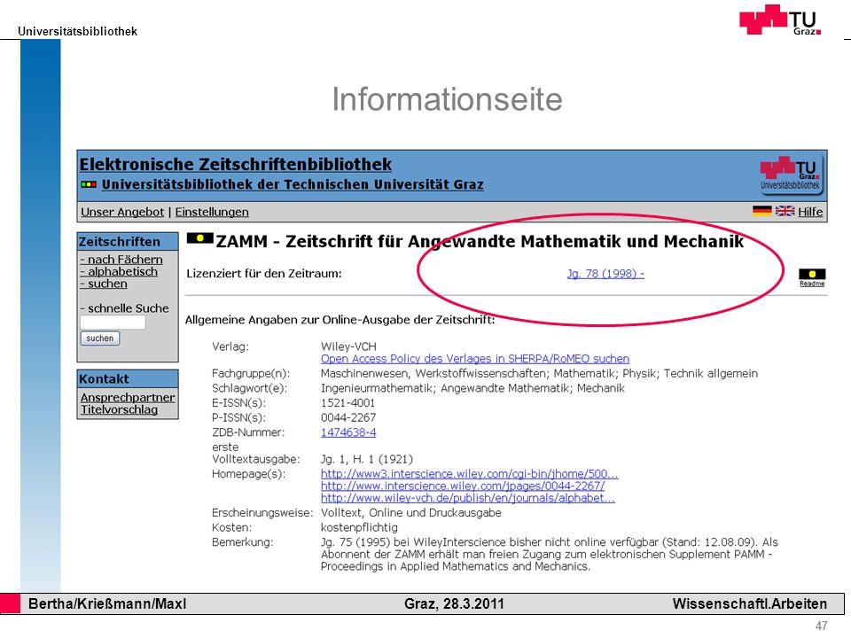 Universitätsbibliothek 47 Bertha/Krießmann/Maxl Graz, 28.3.2011Wissenschaftl.Arbeiten Informationseite