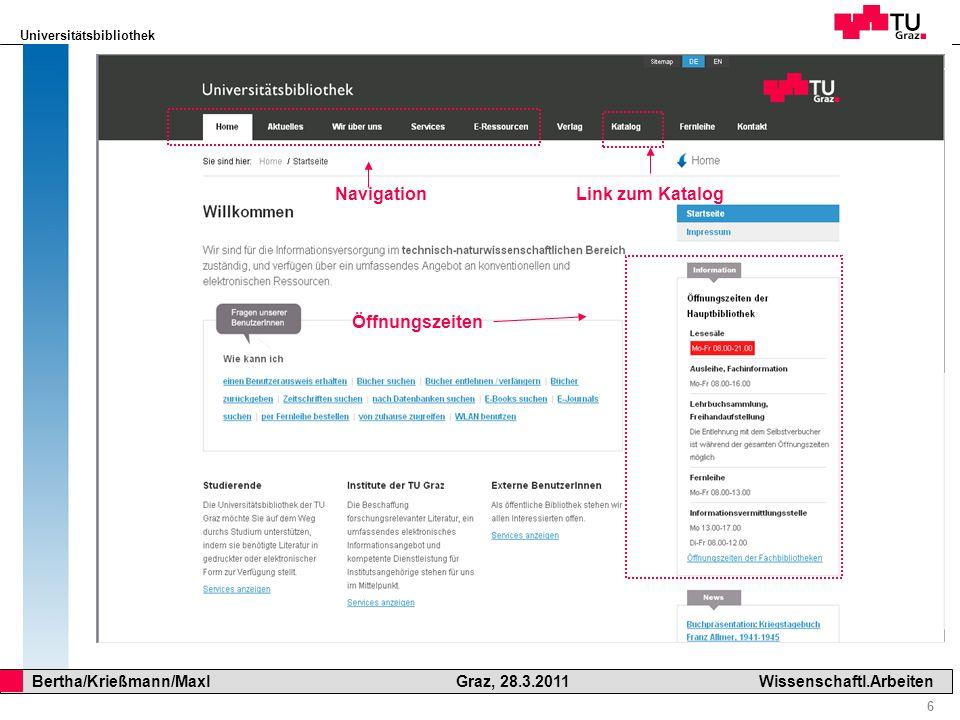 Universitätsbibliothek 7 Bertha/Krießmann/Maxl Graz, 28.3.2011Wissenschaftl.Arbeiten Beispiel für eine Literaturrecherche Thema: Einsatz von Ultrahochleistungsbeton im Brückenbau