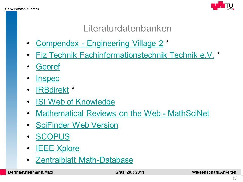 Universitätsbibliothek 66 Bertha/Krießmann/Maxl Graz, 28.3.2011Wissenschaftl.Arbeiten Literaturdatenbanken Compendex - Engineering Village 2 *Compende