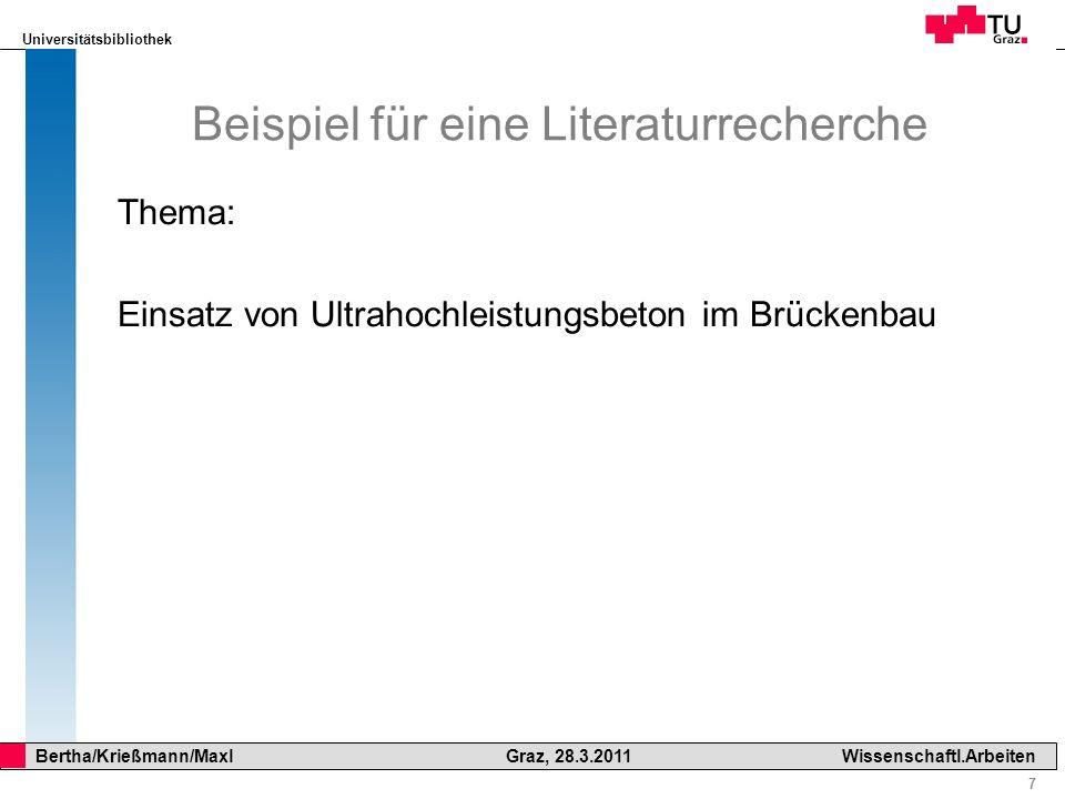 Universitätsbibliothek 8 Bertha/Krießmann/Maxl Graz, 28.3.2011Wissenschaftl.Arbeiten Literaturrecherche Welche Schritte sind durchzuführen: Auswahl der Datenbank nach inhaltlichen Kriterien Symbole für logische Operatoren und Maskierung Indexierung bzw.