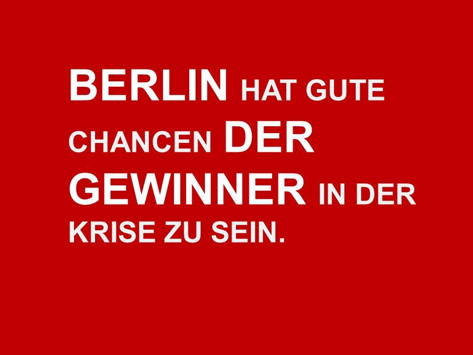 BERLIN HAT GUTE CHANCEN DER GEWINNER IN DER KRISE ZU SEIN.
