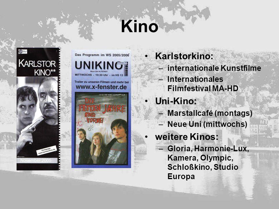 Kino Karlstorkino: –internationale Kunstfilme –Internationales Filmfestival MA-HD Uni-Kino: –Marstallcafé (montags) –Neue Uni (mittwochs) weitere Kino