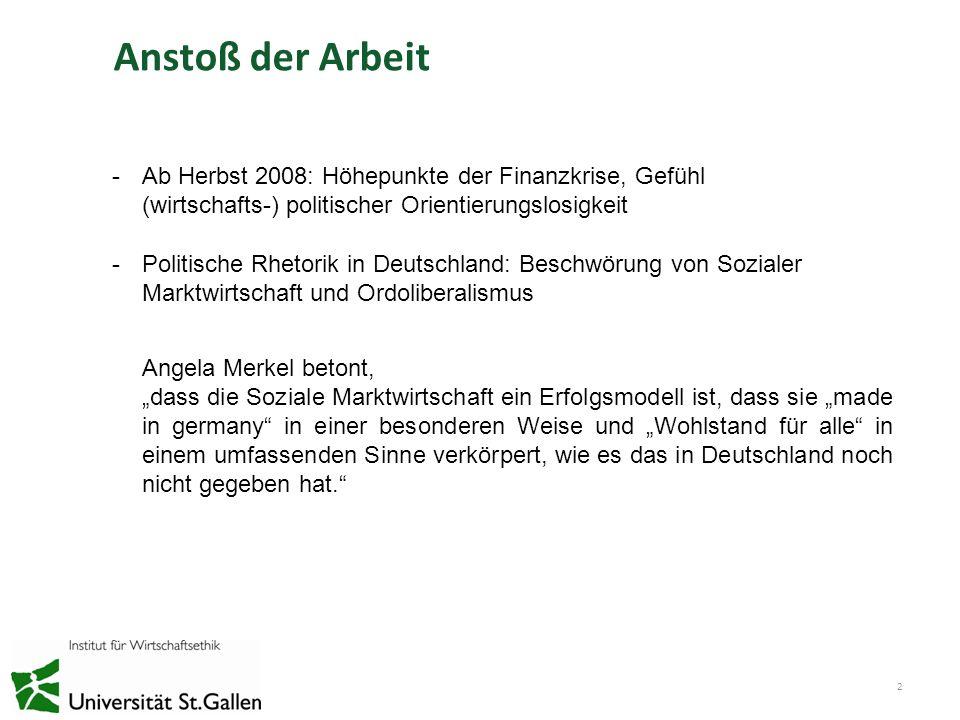 Anstoß der Arbeit 2 -Ab Herbst 2008: Höhepunkte der Finanzkrise, Gefühl (wirtschafts-) politischer Orientierungslosigkeit -Politische Rhetorik in Deut