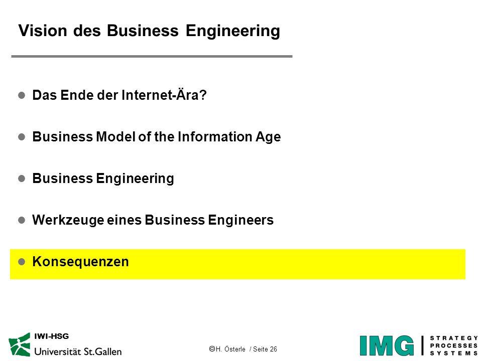 H.Österle / Seite 26 IWI-HSG Vision des Business Engineering l Das Ende der Internet-Ära.