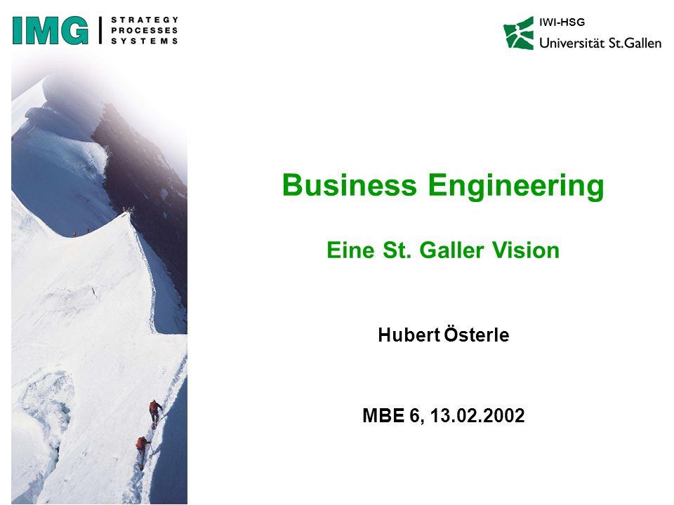 H.Österle / Seite 2 IWI-HSG Vision des Business Engineering l Das Ende der Internet-Ära.