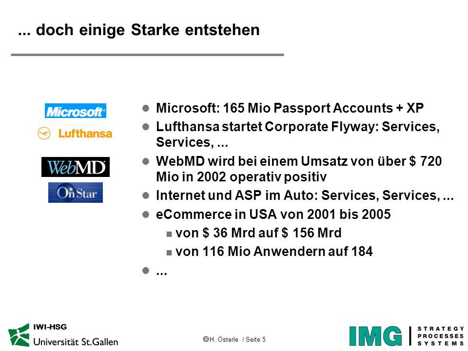 H. Österle / Seite 5 IWI-HSG... doch einige Starke entstehen l Microsoft: 165 Mio Passport Accounts + XP l Lufthansa startet Corporate Flyway: Service