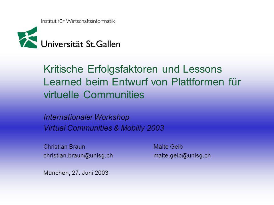 Kritische Erfolgsfaktoren und Lessons Learned beim Entwurf von Plattformen für virtuelle Communities Internationaler Workshop Virtual Communities & Mo