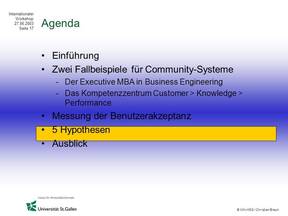 Internationaler Workshop 27.06.2003 Seite 17 © IWI-HSG / Christian Braun Agenda Einführung Zwei Fallbeispiele für Community-Systeme -Der Executive MBA