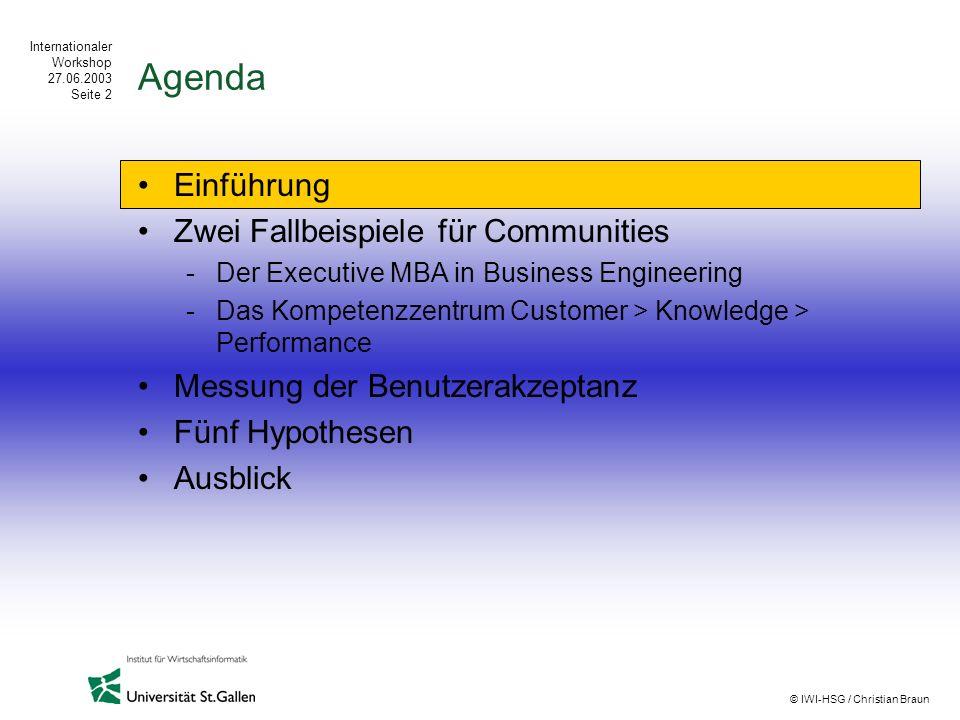Internationaler Workshop 27.06.2003 Seite 2 © IWI-HSG / Christian Braun Agenda Einführung Zwei Fallbeispiele für Communities -Der Executive MBA in Bus