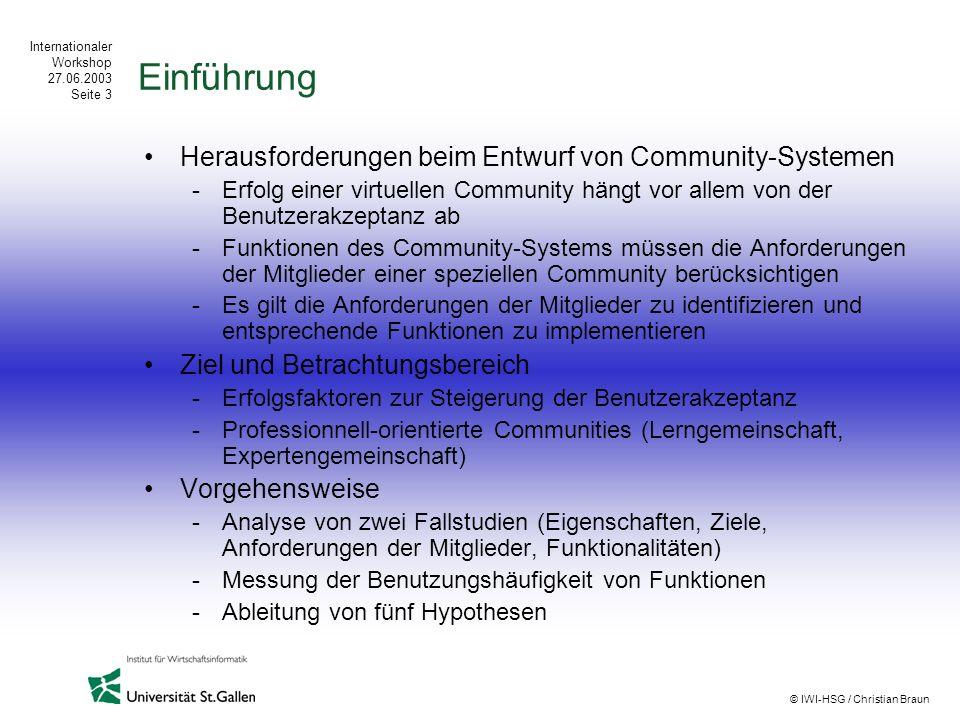 Internationaler Workshop 27.06.2003 Seite 3 © IWI-HSG / Christian Braun Einführung Herausforderungen beim Entwurf von Community-Systemen -Erfolg einer
