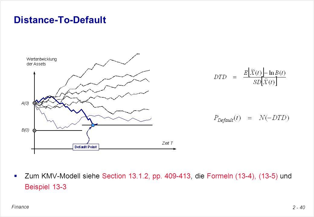 Finance 2 - 40 Distance-To-Default Zum KMV-Modell siehe Section 13.1.2, pp. 409-413, die Formeln (13-4), (13-5) und Beispiel 13-3