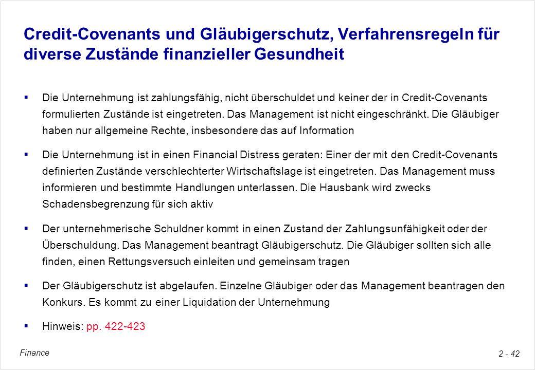 Finance 2 - 42 Credit-Covenants und Gläubigerschutz, Verfahrensregeln für diverse Zustände finanzieller Gesundheit Die Unternehmung ist zahlungsfähig,
