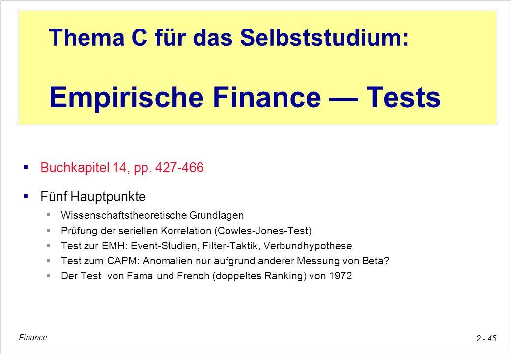 Finance 2 - 45 Thema C für das Selbststudium: Empirische Finance Tests Buchkapitel 14, pp. 427-466 Fünf Hauptpunkte Wissenschaftstheoretische Grundlag