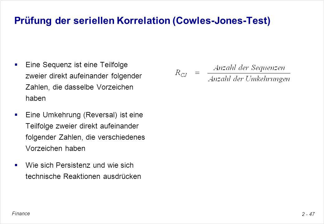 Finance 2 - 47 Prüfung der seriellen Korrelation (Cowles-Jones-Test) Eine Sequenz ist eine Teilfolge zweier direkt aufeinander folgender Zahlen, die d