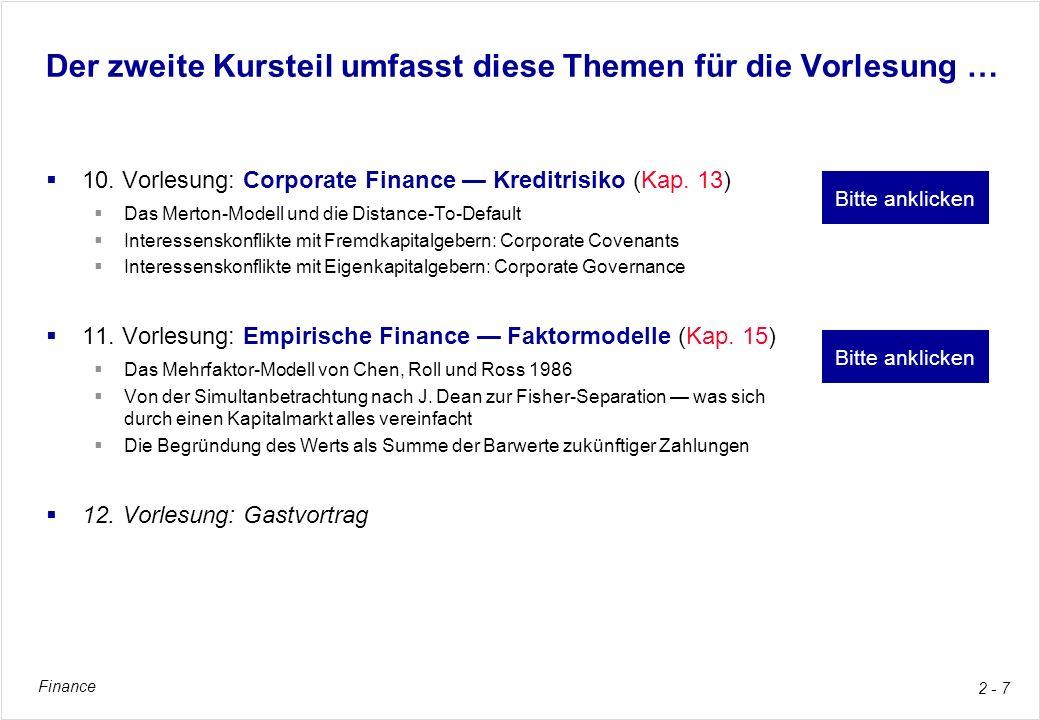 Finance 2 - 7 Der zweite Kursteil umfasst diese Themen für die Vorlesung … 10. Vorlesung: Corporate Finance Kreditrisiko (Kap. 13) Das Merton-Modell u