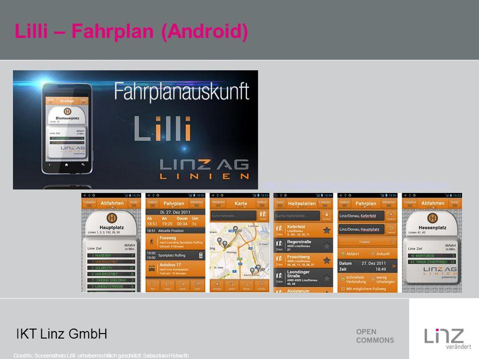 IKT Linz GmbH Lilli – Fahrplan (Android) Credits: Screensthots Lilli: urheberrechtlich geschützt: Sebastian Höbarth https://market.android.com/details id=at.linzag.linien