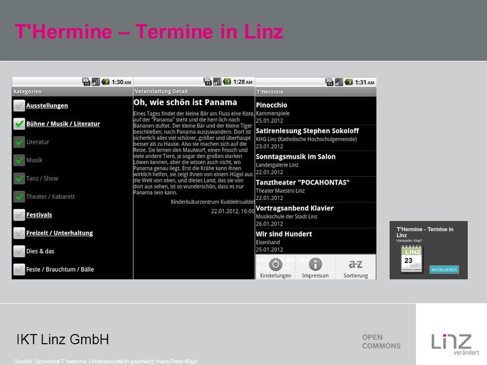 IKT Linz GmbH T'Hermine – Termine in Linz Credits: Screeshot T`hermine: Urheberrechtlich geschützt: Hans Peter Klapf