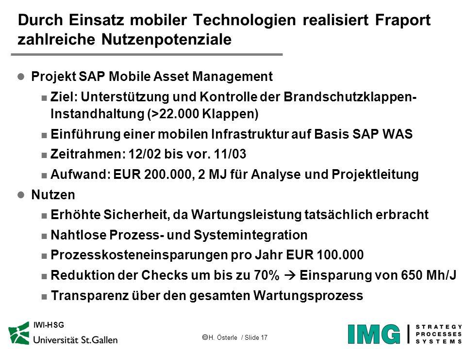 H. Österle / Slide 17 IWI-HSG Durch Einsatz mobiler Technologien realisiert Fraport zahlreiche Nutzenpotenziale l Projekt SAP Mobile Asset Management