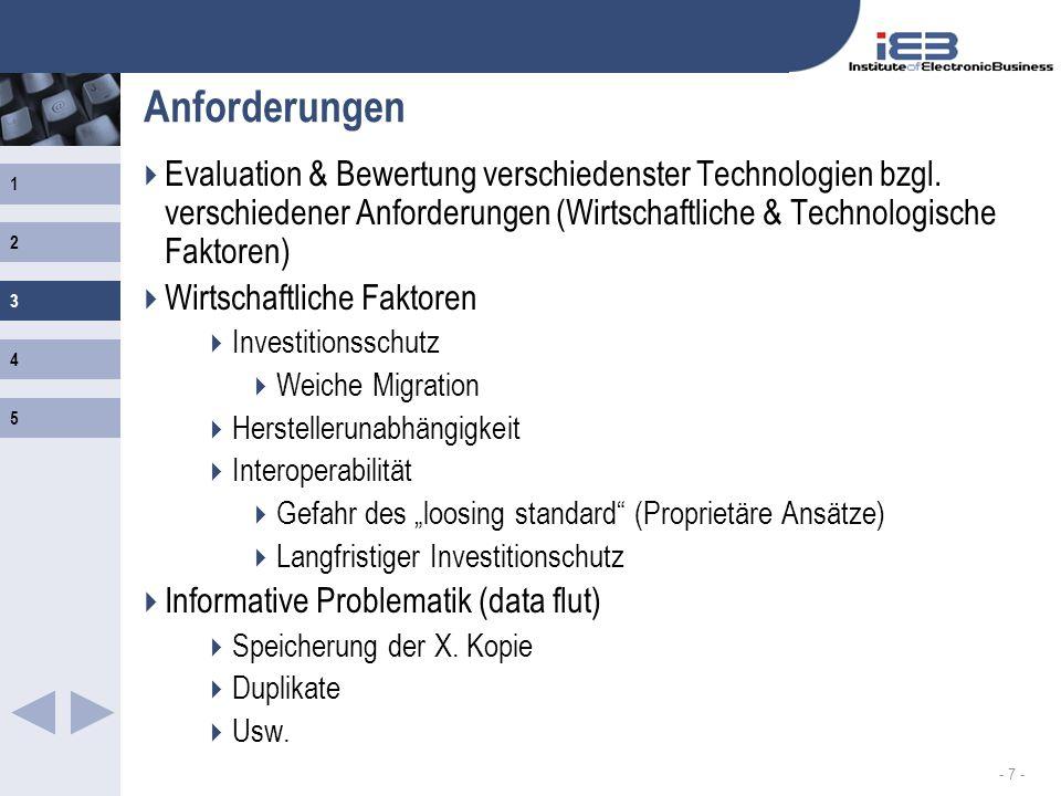1 2 3 4 5 - 7 - Anforderungen Evaluation & Bewertung verschiedenster Technologien bzgl. verschiedener Anforderungen (Wirtschaftliche & Technologische
