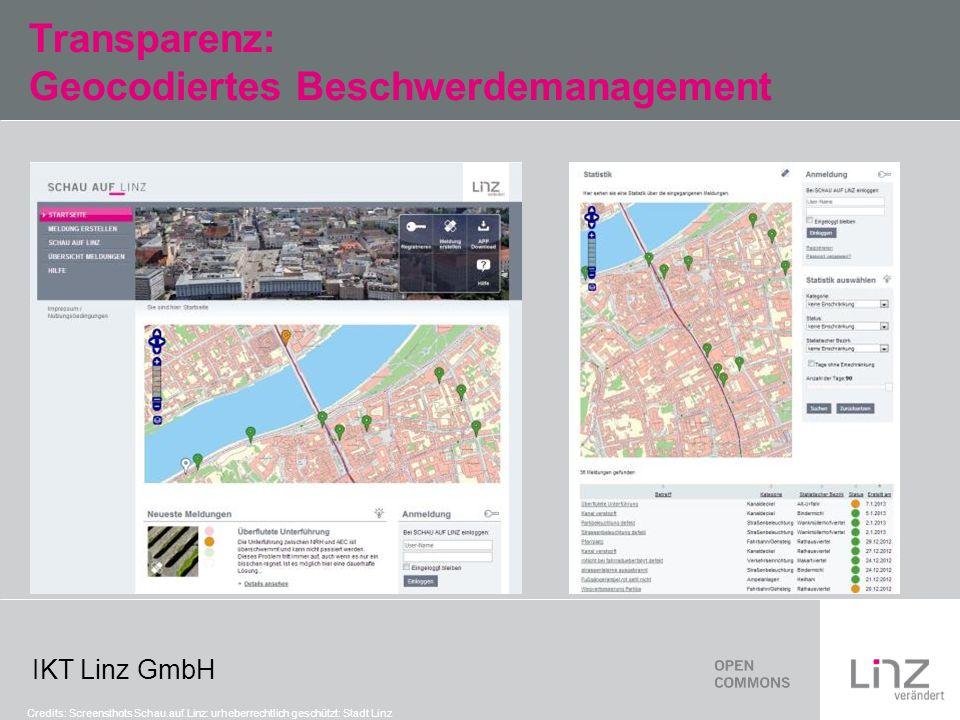 IKT Linz GmbH Transparenz: Geocodiertes Beschwerdemanagement Credits: Screensthots Schau.auf.Linz: urheberrechtlich geschützt: Stadt Linz