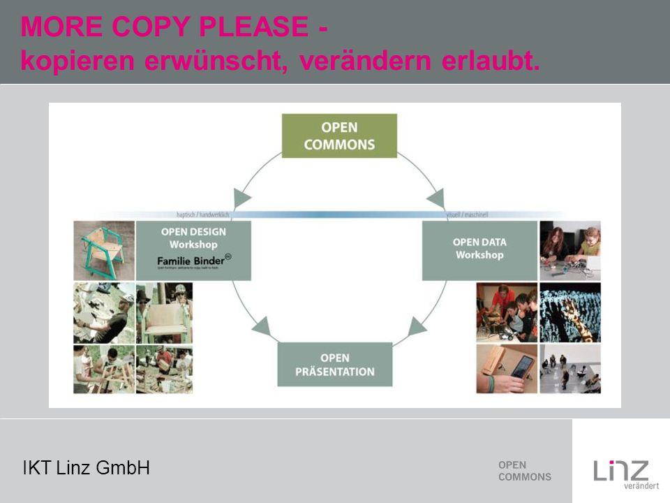 IKT Linz GmbH MORE COPY PLEASE - kopieren erwünscht, verändern erlaubt.