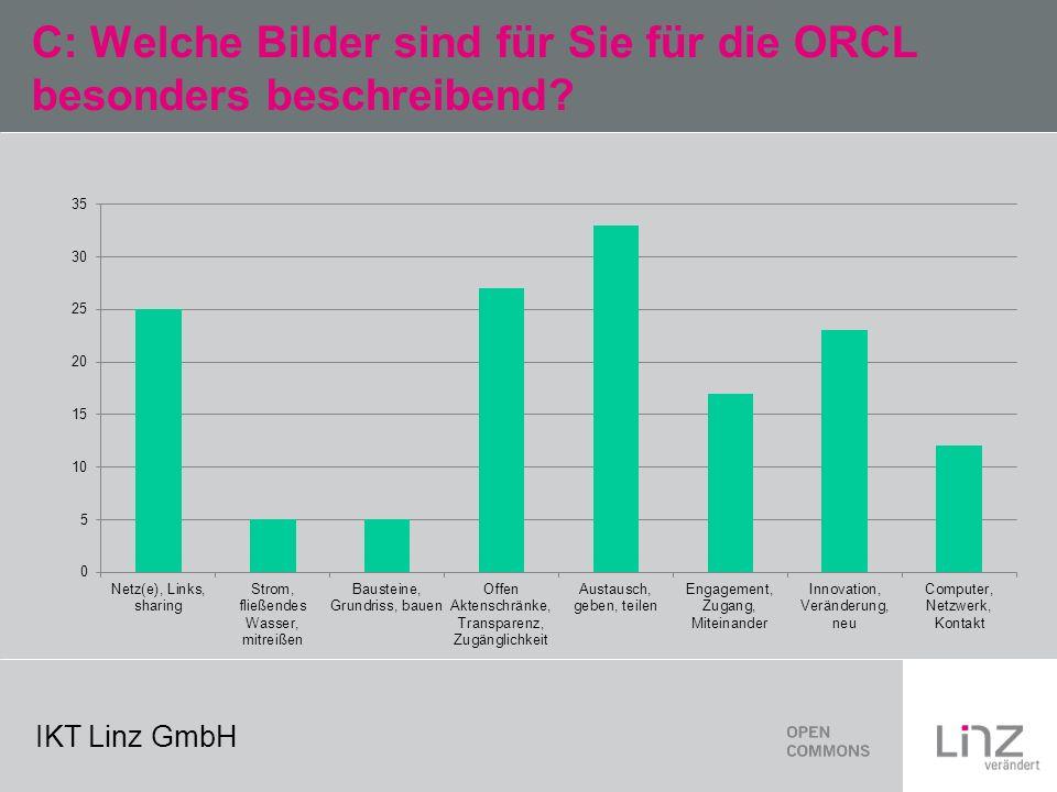 IKT Linz GmbH C: Welche Bilder sind für Sie für die ORCL besonders beschreibend