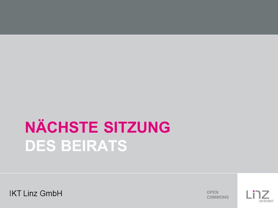 IKT Linz GmbH NÄCHSTE SITZUNG DES BEIRATS