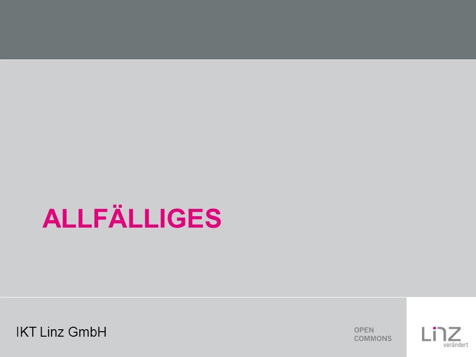 IKT Linz GmbH ALLFÄLLIGES