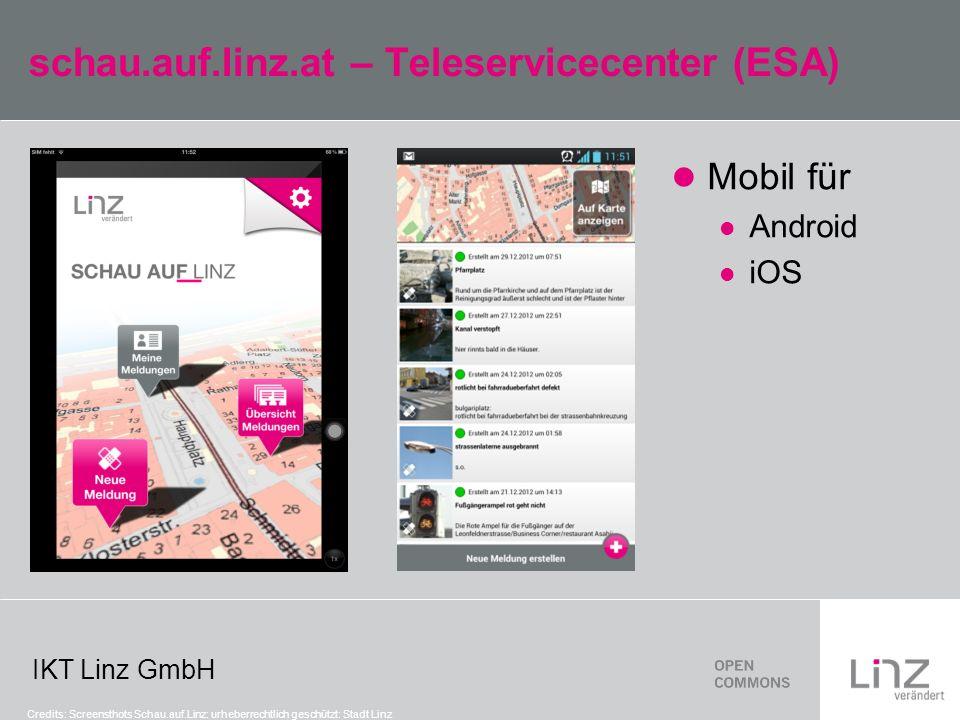 IKT Linz GmbH schau.auf.linz.at – Teleservicecenter (ESA) Mobil für Android iOS Credits: Screensthots Schau.auf.Linz: urheberrechtlich geschützt: Stadt Linz
