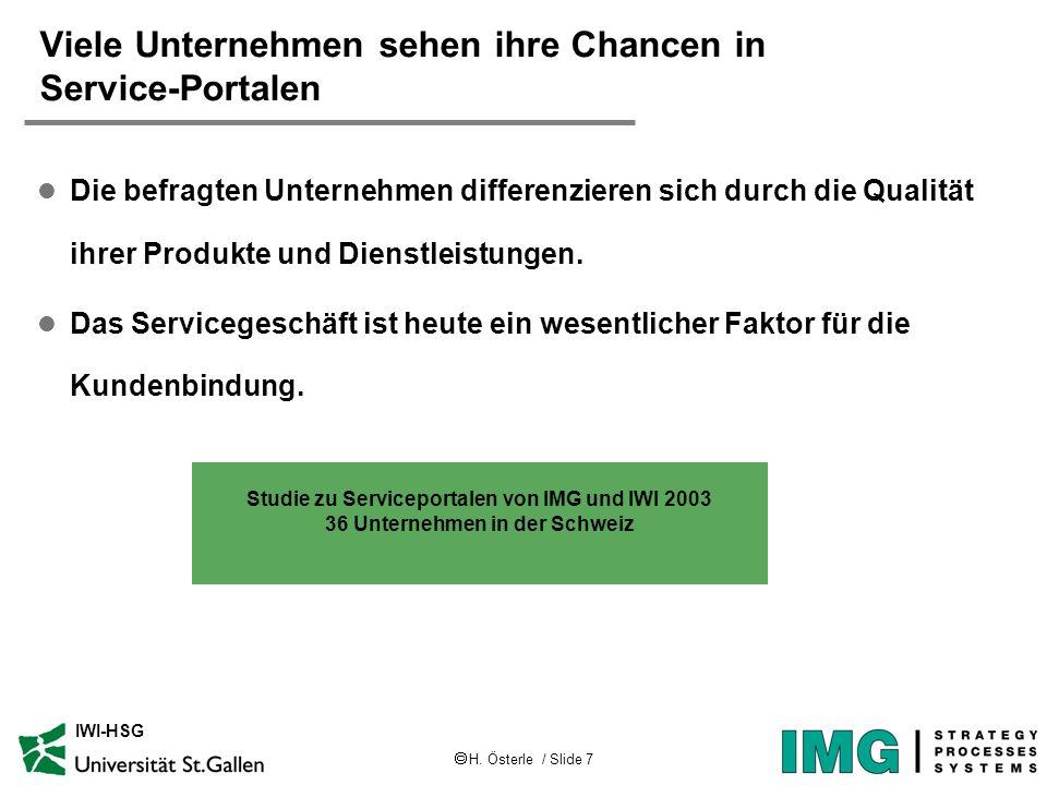 H. Österle / Slide 7 IWI-HSG Viele Unternehmen sehen ihre Chancen in Service-Portalen l Die befragten Unternehmen differenzieren sich durch die Qualit
