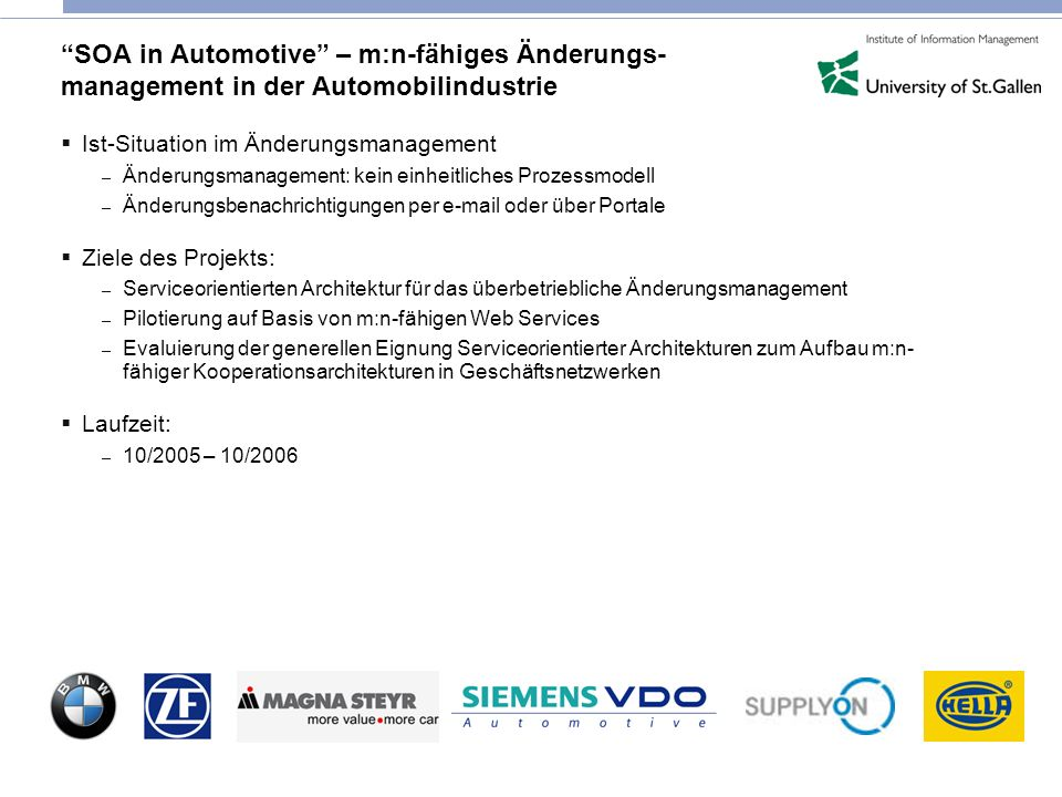 15 Seite © The Information Management Group and IWI-HSG. All rights reserved. SOA in Automotive – m:n-fähiges Änderungs- management in der Automobilin