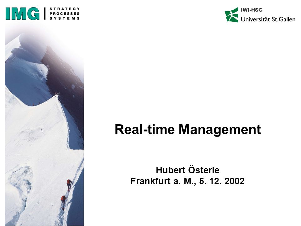 IWI-HSG Real-time Management Hubert Österle Frankfurt a. M., 5. 12. 2002