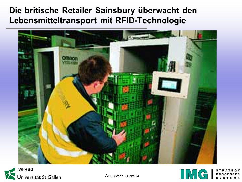 H. Österle / Seite 14 IWI-HSG Die britische Retailer Sainsbury überwacht den Lebensmitteltransport mit RFID-Technologie