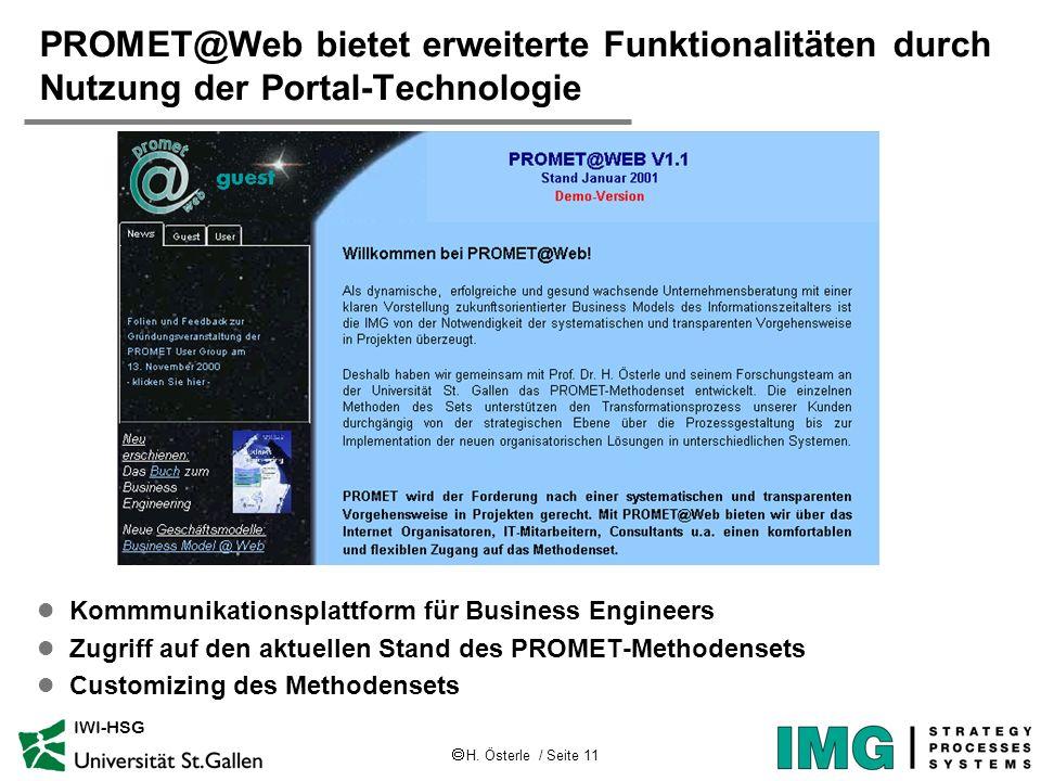 H. Österle / Seite 11 IWI-HSG PROMET@Web bietet erweiterte Funktionalitäten durch Nutzung der Portal-Technologie l Kommmunikationsplattform für Busine