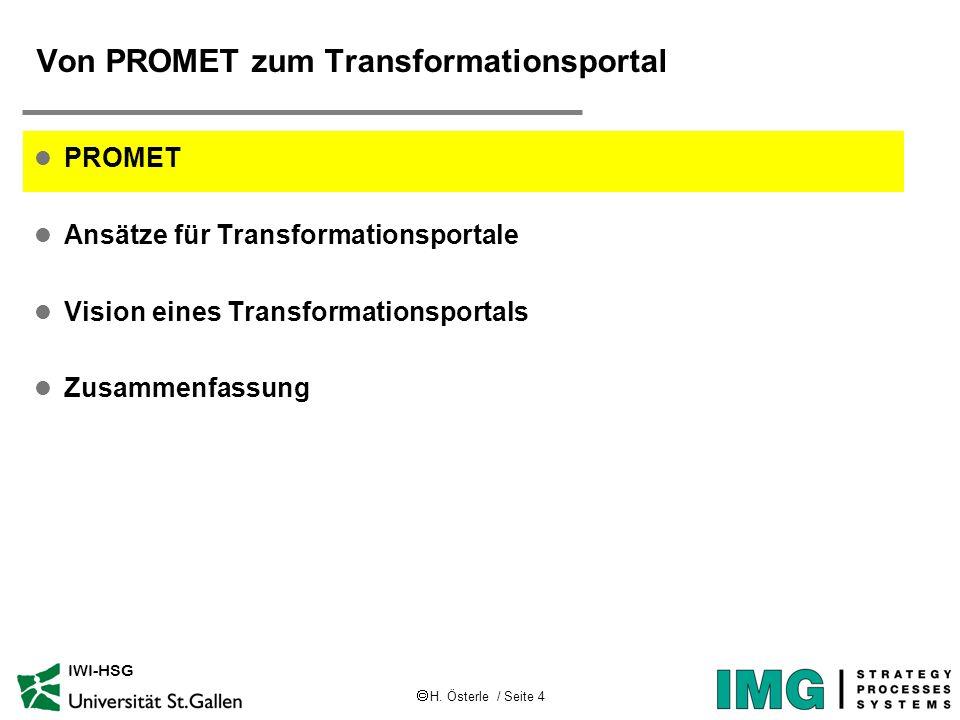 H. Österle / Seite 4 IWI-HSG Von PROMET zum Transformationsportal l PROMET l Ansätze für Transformationsportale l Vision eines Transformationsportals